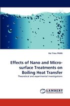 Effects of Nano and Micro-Surface Treatments on Boiling Heat Transfer