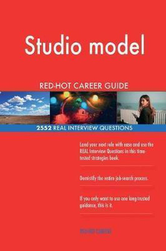 Studio Model Red-Hot Career Guide; 2552 Real Interview Questions