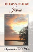 31 Days of Just Jesus