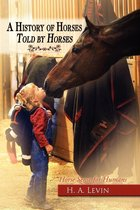 A History of Horses Told by Horses