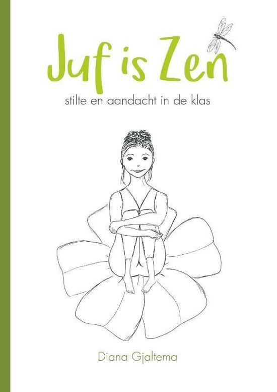 Juf is Zen - Diana Gjaltema | Fthsonline.com