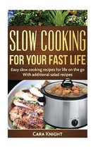 Slow Cooking for Your Fast Life