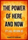 The power of here and now