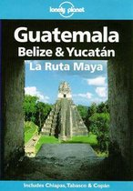 Guatemala, Belize and Yucatan
