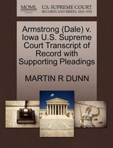 Armstrong (Dale) V. Iowa U.S. Supreme Court Transcript of Record with Supporting Pleadings