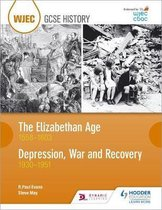 Boek cover WJEC GCSE History The Elizabethan Age 1558-1603 and Depression, War and Recovery 1930-1951 van R. Paul Evans