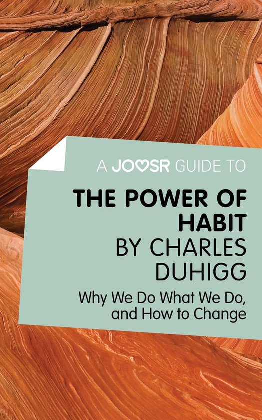 Boek cover A Joosr Guide to... The Power of Habit by Charles Duhigg: Why We Do What We Do, and How to Change van Joosr (Onbekend)