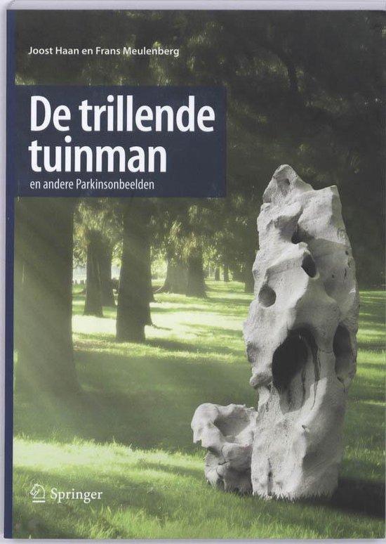 De Trillende Tuinman En Andere Parkinsonbeelden - Joost Haan |
