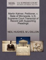 Martin Kahner, Petitioner, V. State of Minnesota. U.S. Supreme Court Transcript of Record with Supporting Pleadings