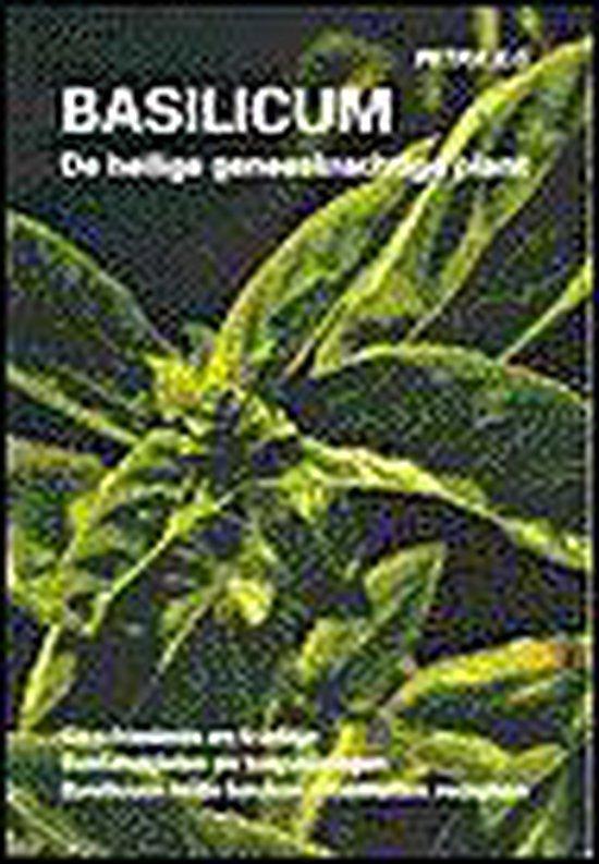 Basilicum: de heilige geneeskrachtige plant - Petra Ilg |