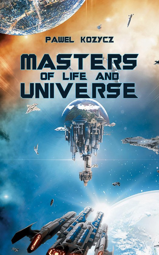 Masters of Life and Universe