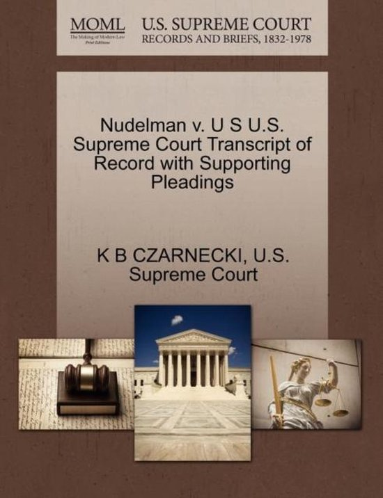 Nudelman V. U S U.S. Supreme Court Transcript of Record with Supporting Pleadings