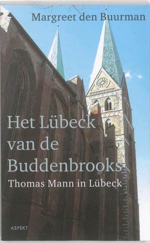 Het Lübeck van de Buddenbrooks.Thomas Mann in Lübeck. - Margreet den Buurman | Fthsonline.com