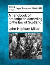 A Handbook of Prescription According to the Law of Scotland.