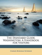 the Standard Guide, Washington: a Handbook for Visitors