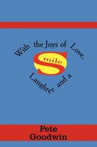 With the Joys of Love, Laughter and a Smile