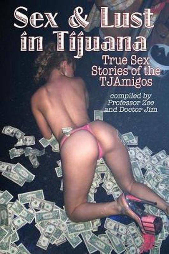 Boek cover Sex and Lust in Tijuana van Zee, Professor (Paperback)