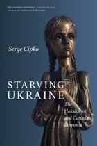 Boek cover Starving Ukraine van Serge Cipko