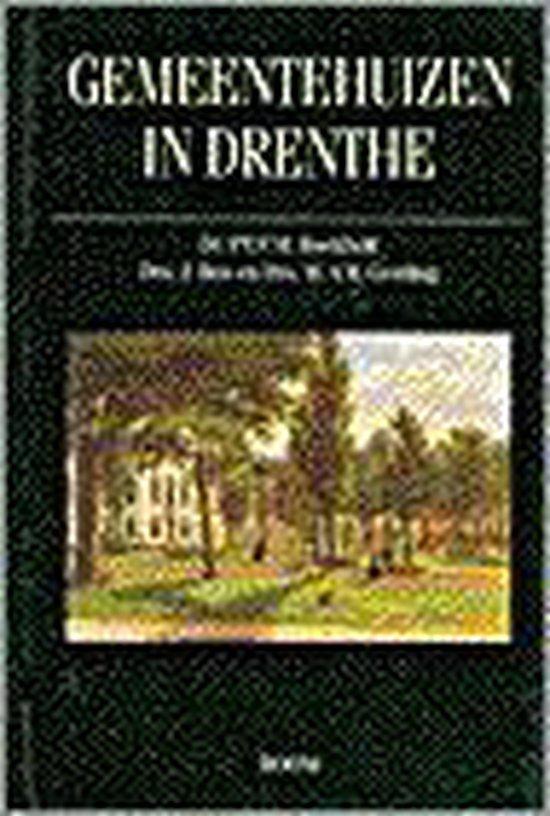 GEMEENTEHUIZEN IN DRENTHE - P. Boekholt  