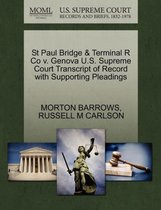 St Paul Bridge & Terminal R Co V. Genova U.S. Supreme Court Transcript of Record with Supporting Pleadings
