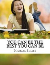 You Can Be the Best You Can Be