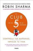 El Club de las 5 de la manana: Controla tus mananas, impulsa tu vida / 5 AM Club , The
