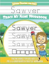 Sawyer Letter Tracing for Kids Trace My Name Workbook