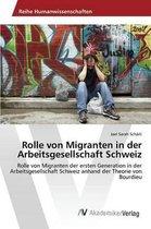 Rolle Von Migranten in Der Arbeitsgesellschaft Schweiz