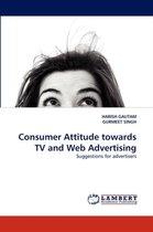 Consumer Attitude towards TV and Web Advertising
