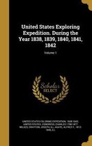 United States Exploring Expedition. During the Year 1838, 1839, 1840, 1841, 1842; Volume 1