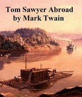 Tom Sawyer Abroad, sequel to The Adventures of Tom Sawyer