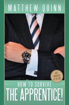 How to Survive the Apprentice !