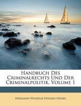 Handbuch Des Criminalrechts Und Der Criminalpolitik.