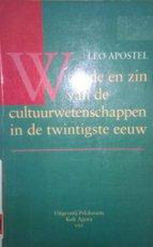 Waarde en zin van de cultuurwetenschappen in de twintigste eeuw - Leo Apostel |