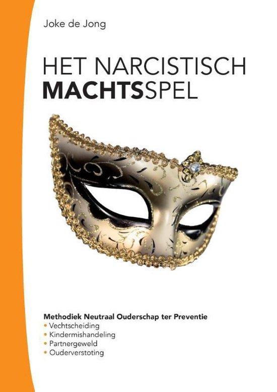 Het narcistische machtsspel - Joke de Jong |