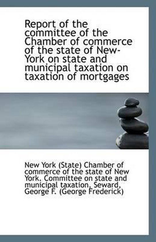 Report of the Committee of the Chamber of Commerce of the State of New-York on State and Municipal T