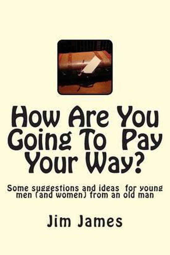 How Are You Going to Pay Your Way?