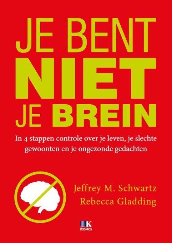 Je bent niet je brein - Jeffrey M. Schwartz |