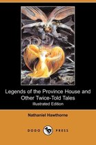 Legends of the Province House and Other Twice-Told Tales (Illustrated Edition) (Dodo Press)