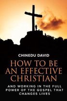 How to Be an Effective Christian