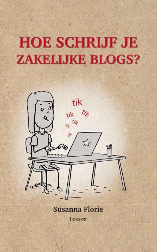 Hoe schrijf je ... 1 - Hoe schrijf je zakelijke blogs - Susanna Florie | Fthsonline.com
