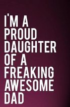 I'm a Proud Daughter of a Freaking Awesome Dad