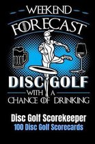 Weekend Forecast Disc Golf with a Chance of Drinking
