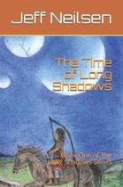 The Time of Long Shadows