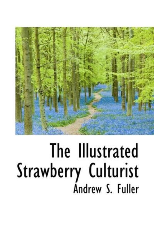 The Illustrated Strawberry Culturist