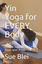 Yin Yoga for Every Body