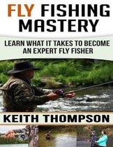 Fly Fishing Mastery