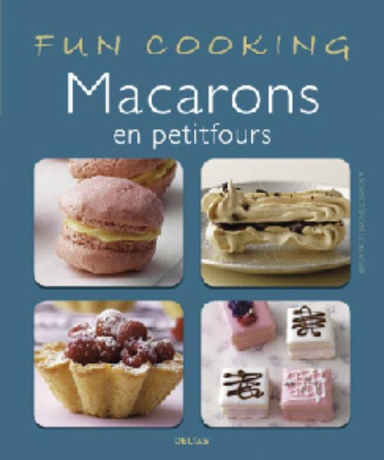 Fun cooking - Macarons en petitfours - Adelheid Schmidt-Thome |