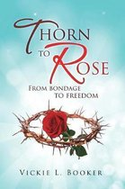 Thorn to Rose