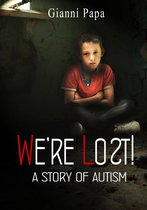 We're Lost! - A Story of Autism